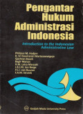 Pengantar Hukum Administrasi Indonesia : Introduction to the Indonesian Administrative Law