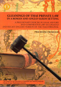 Gleanings of Thai Private Law in a Roman and Anglo-Saxon Setting: a Preliminary Exercise in Legal History and Comparative Law-an Updated and Recast English Version of the Thai Original