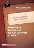 Women's Human Rights Monitoring Report -- Gender-Based Crimes Againtst Humanity : Listening to the  Voice of Women Survivors of 1965